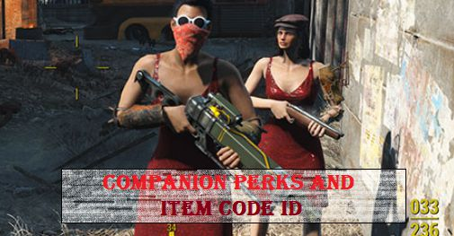 fallout 4 Companion perks and Item Code Id