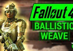 Fallout 4 Ballistic Weave